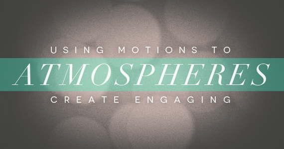 TCP-Post-Using_Motions_To_Create_An_Engaging_Atmosphere-New
