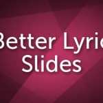 Quick Tips For Better Lyric Slides – Part 2