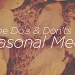 The Do's & Don'ts of Seasonal Media