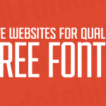 Five Websites For Quality Free Fonts