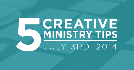 TCP-Five_Creative_Ministry_Tips-7_3_14