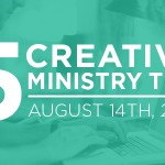Five Creative Ministry Tips: 8/14/2014