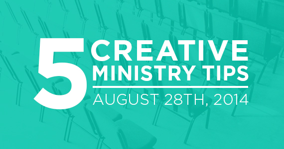 TCP-Five_Creative_Ministry_Tips-8_28_14