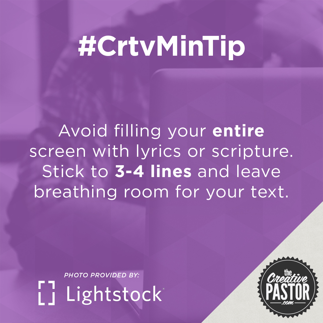 Avoid filling your entire screen with lyrics or scripture. Stick to 3-4 lines and leave breathing room for your text.