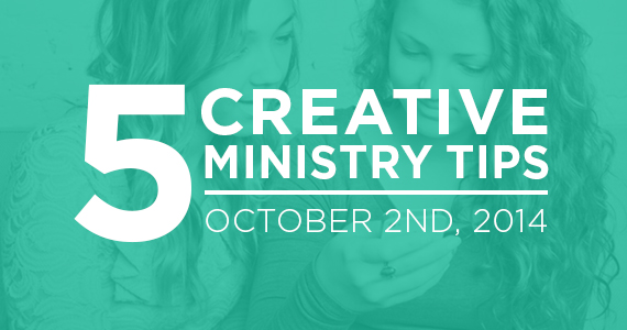 TCP-Five_Creative_Ministry_Tips-10_02_14