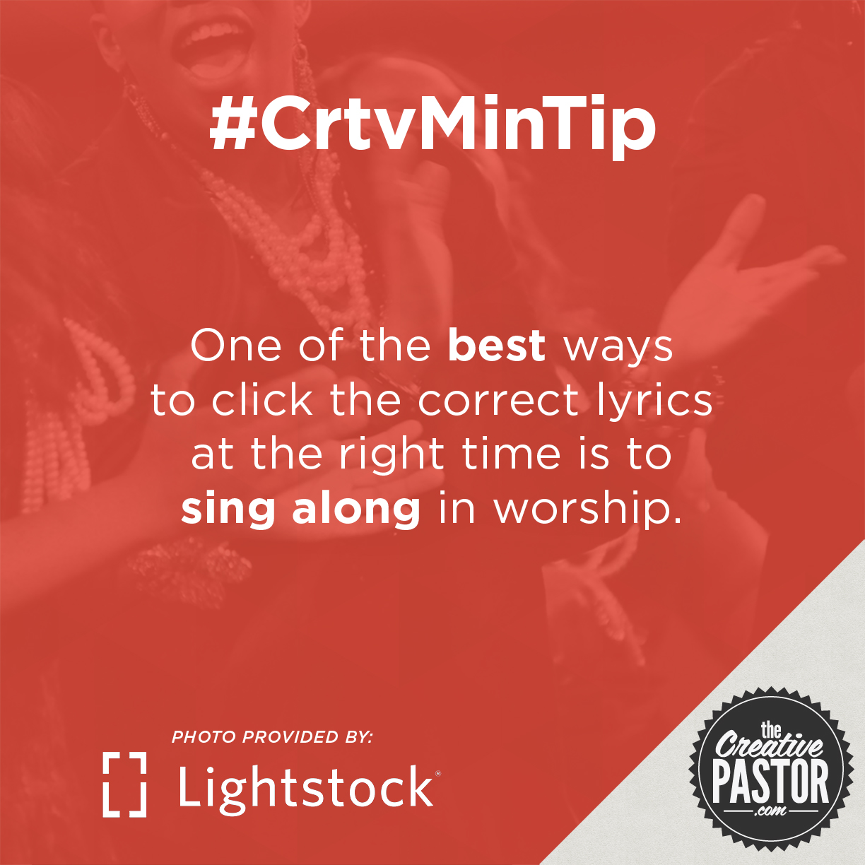 One of the best ways to click the correct lyrics at the right time is to sing along in worship.