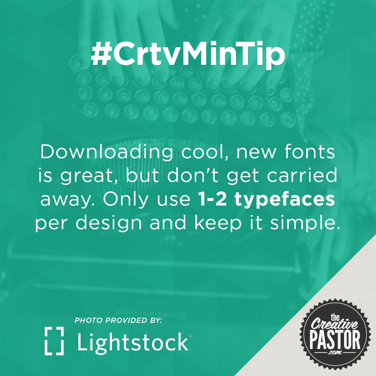 Downloading cool, new fonts is great, but don't get carried away. Only use 1-2 typefaces per design and keep it simple.