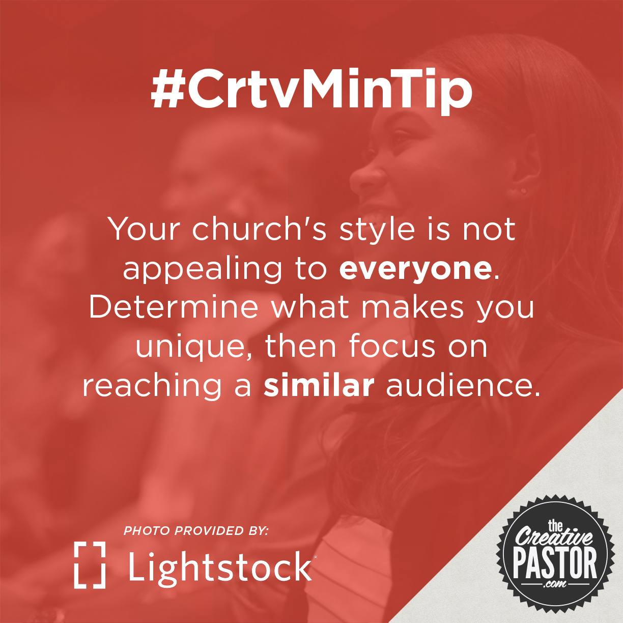 Your church's style will not be appealing to everyone. Determine what makes you unique, then focus on reaching a similar audience.