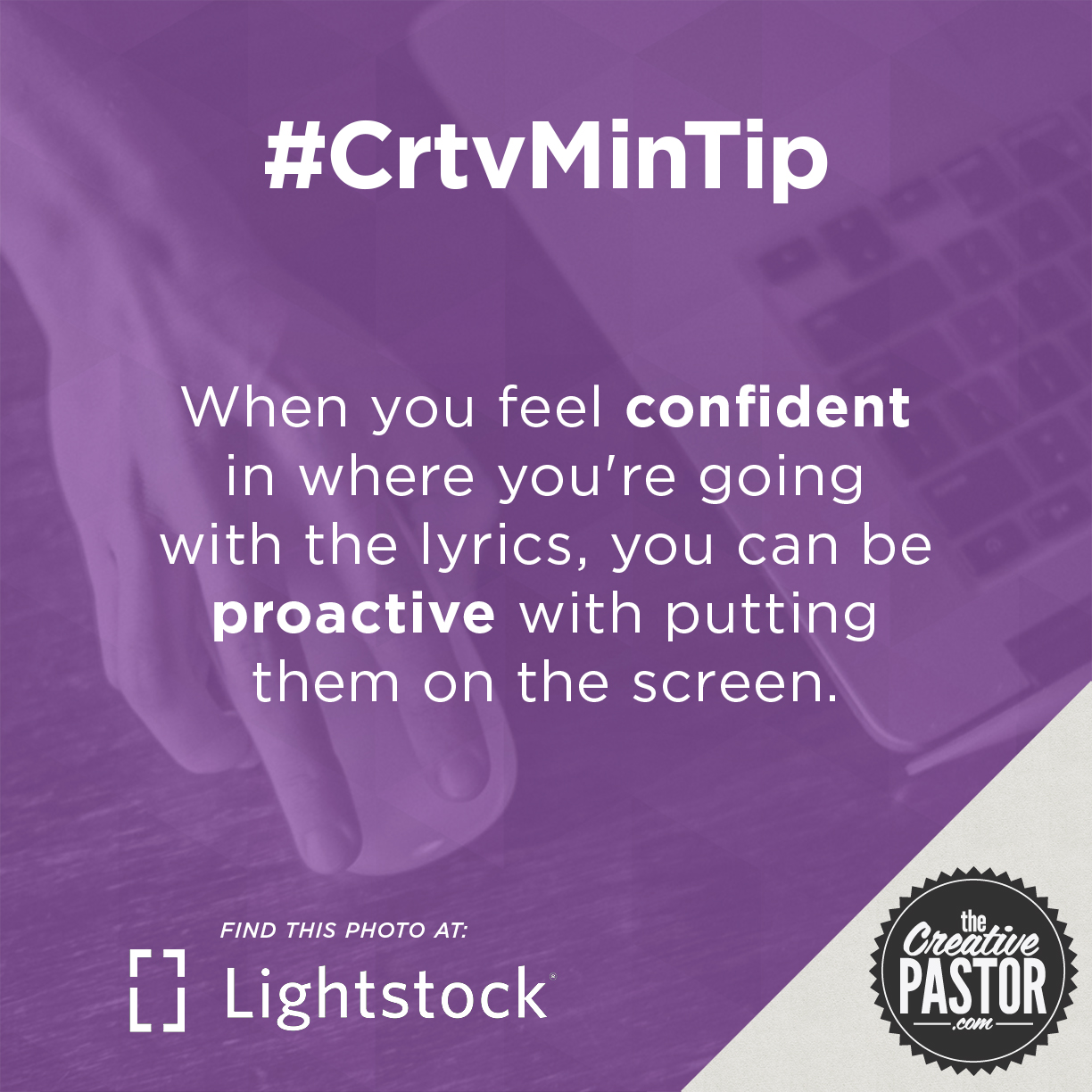 When you feel confident in where you're going with the lyrics, you can be proactive with putting them on the screen.