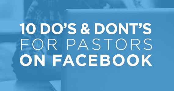 TheCreativePastor.com – 10 Do's & Don'ts For Pastors On Facebook