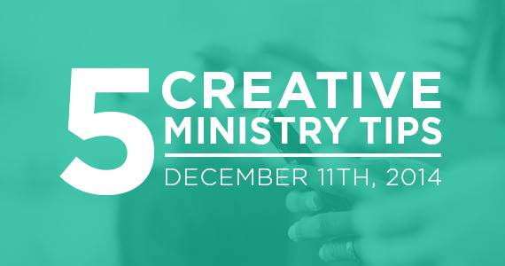 TCP-Five_Creative_Ministry_Tips-12_11_14