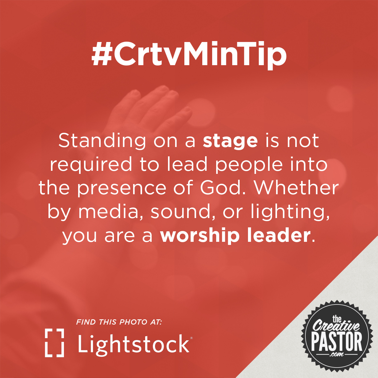 Standing on a stage is not required to lead people into the presence of God. Whether by media, sound, or lighting, you are a worship leader.