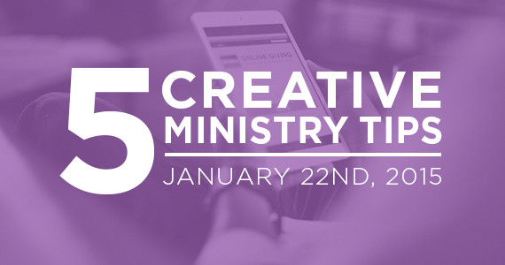 Five Creative Ministry Tips: 01/22/2014