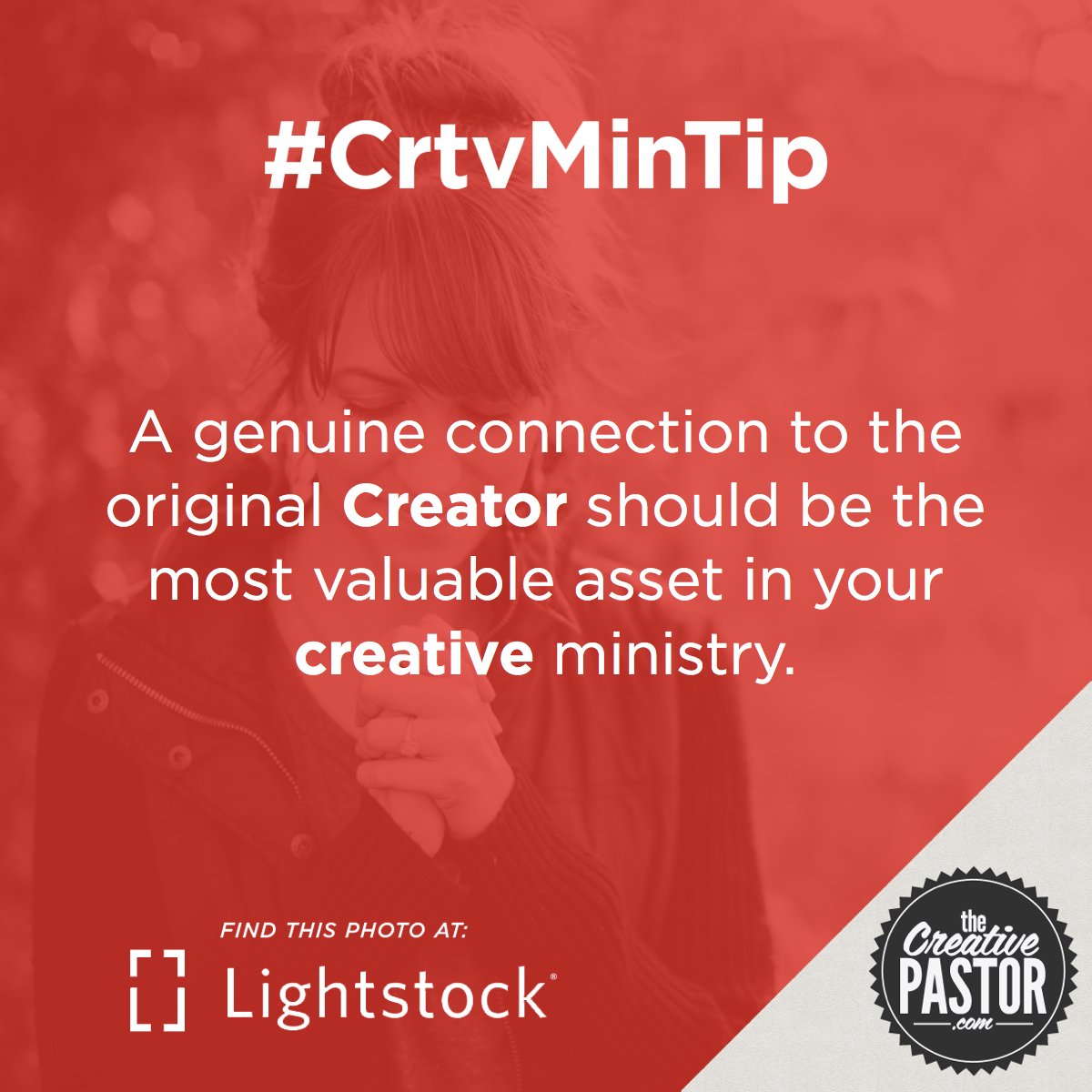 A genuine connection to the original Creator should be the most valuable asset in your creative ministry.