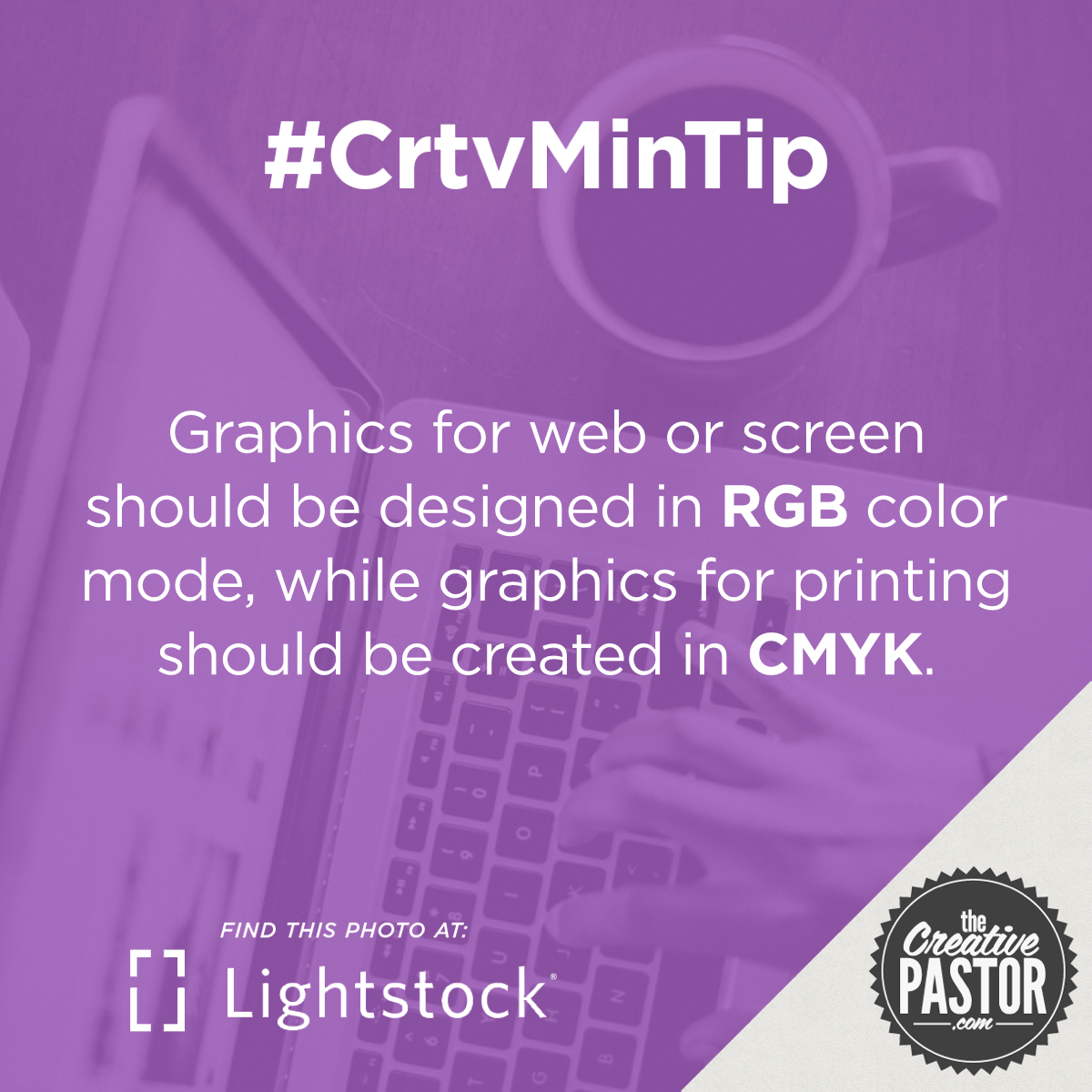Graphics for web or screen should be designed in RGB color mode, while graphics for printing should be created in CMYK.