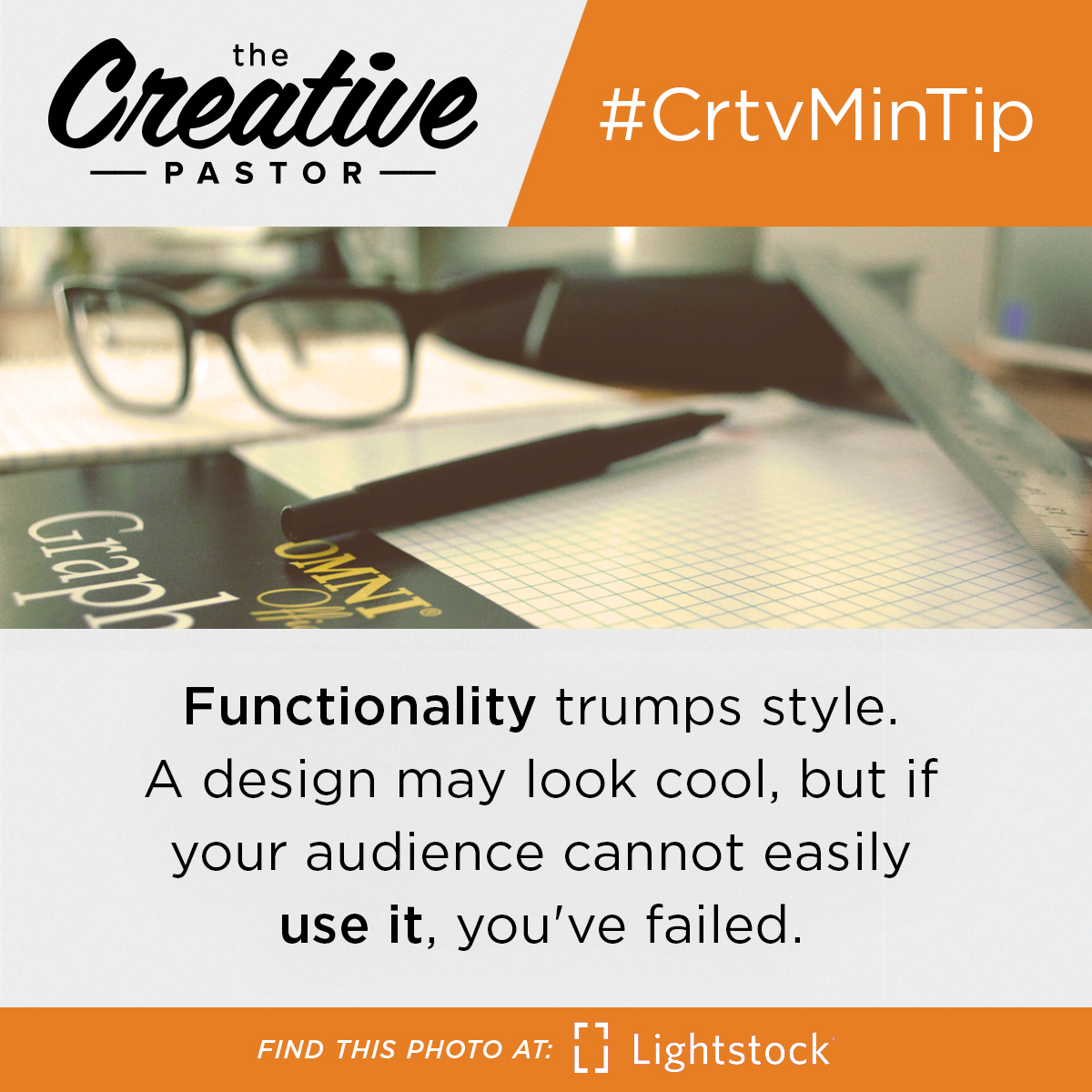 Functionality trumps style. A design may look cool, but if your audience cannot easily use it, you've failed.