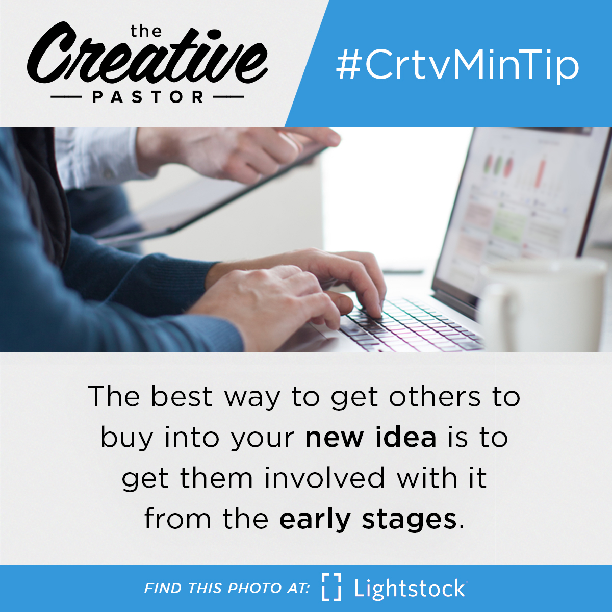 The best way to get others to buy into your new idea is to get them involved with it from the early stages.
