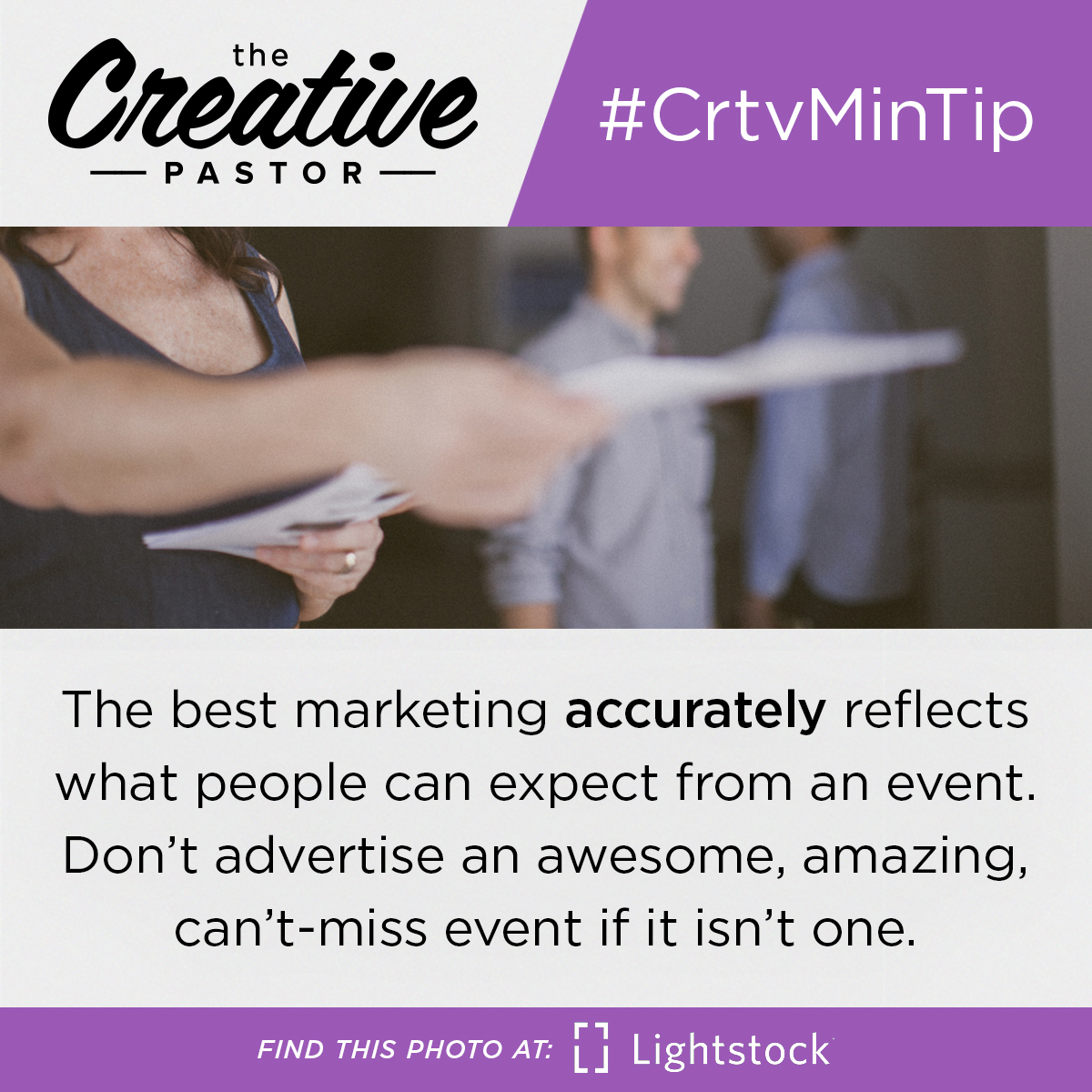The best marketing accurately reflects what people can expect from an event. Don't advertise an awesome, amazing, can't-miss event if it isn't one.