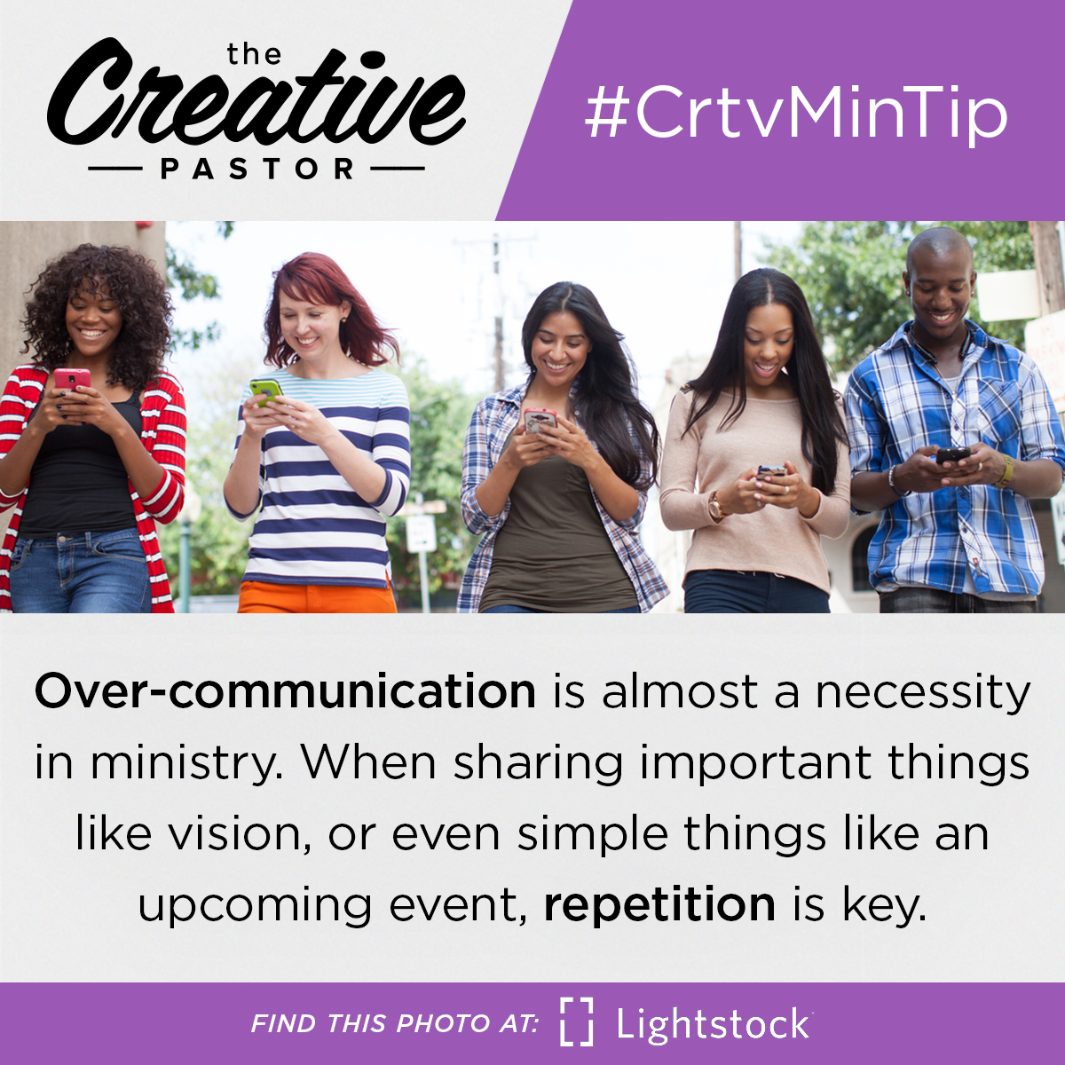 Over-communication is almost a necessity in ministry. When sharing important things like vision, or even simple things like an upcoming event, repetition is key.