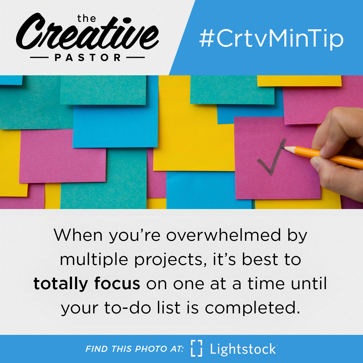 When you're overwhelmed by multiple projects, it's best to totally focus on one at a time until your to-do list is completed.