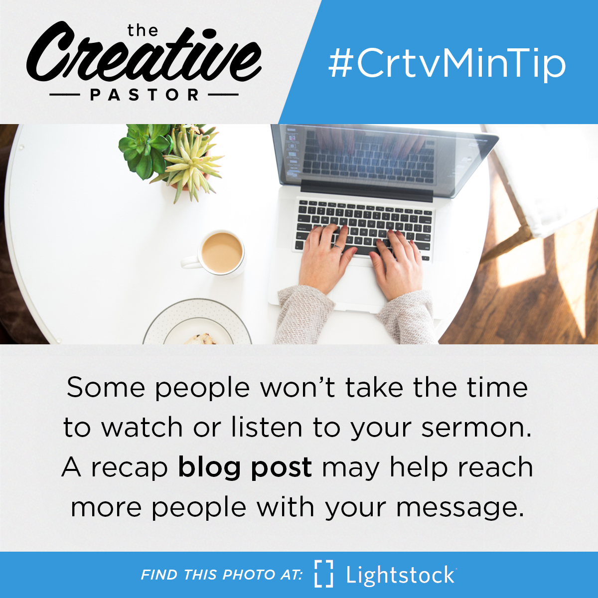 Some people won't take the time to watch or listen to your sermon. A recap blog post may help reach more people with your message.