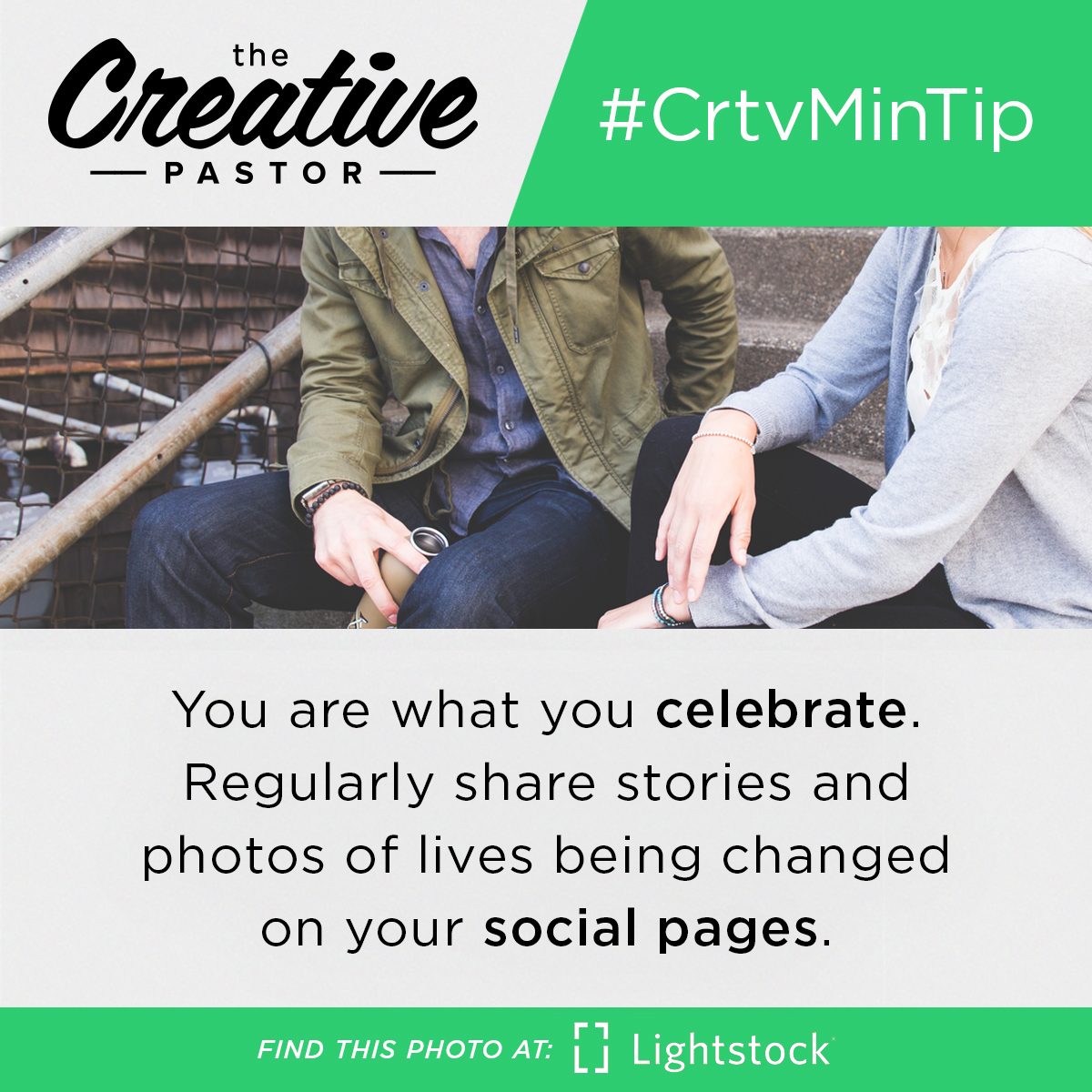 You are what you celebrate. Regularly share stories and photos of lives being changed on your social pages.