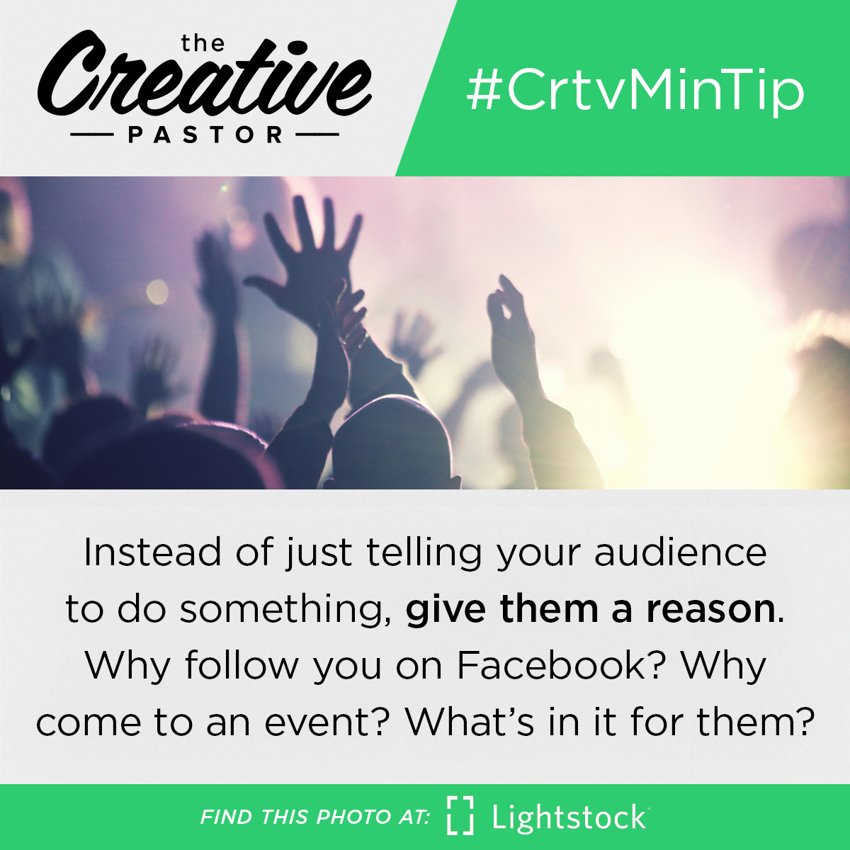 Instead of just telling your audience to do something, give them a reason. Why follow you on Facebook? Why come to an event? What's in it for them?