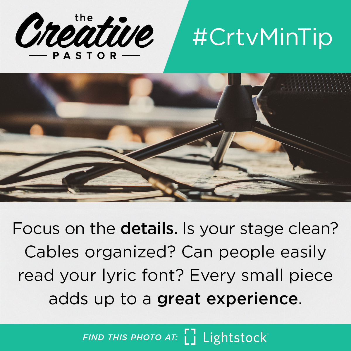 Focus on the details. Is your stage clean? Cables organized? Can people easily read your lyric font? Every small piece adds up to a great experience.