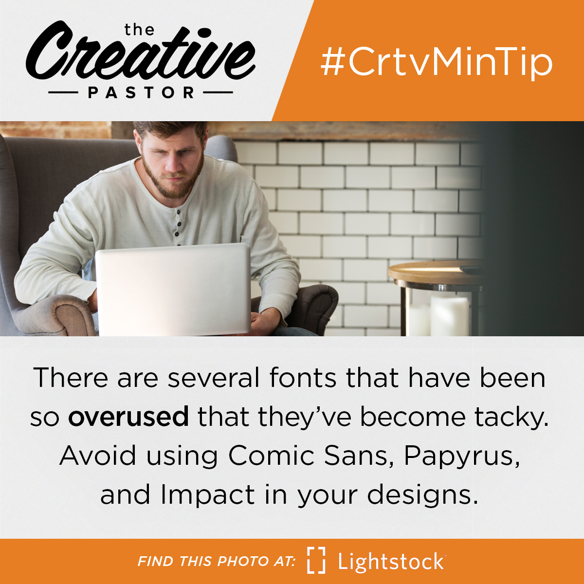 There are several fonts that have been so overused that they've become tacky. Avoid using Comic Sans, Papyrus, and Impact in your designs.