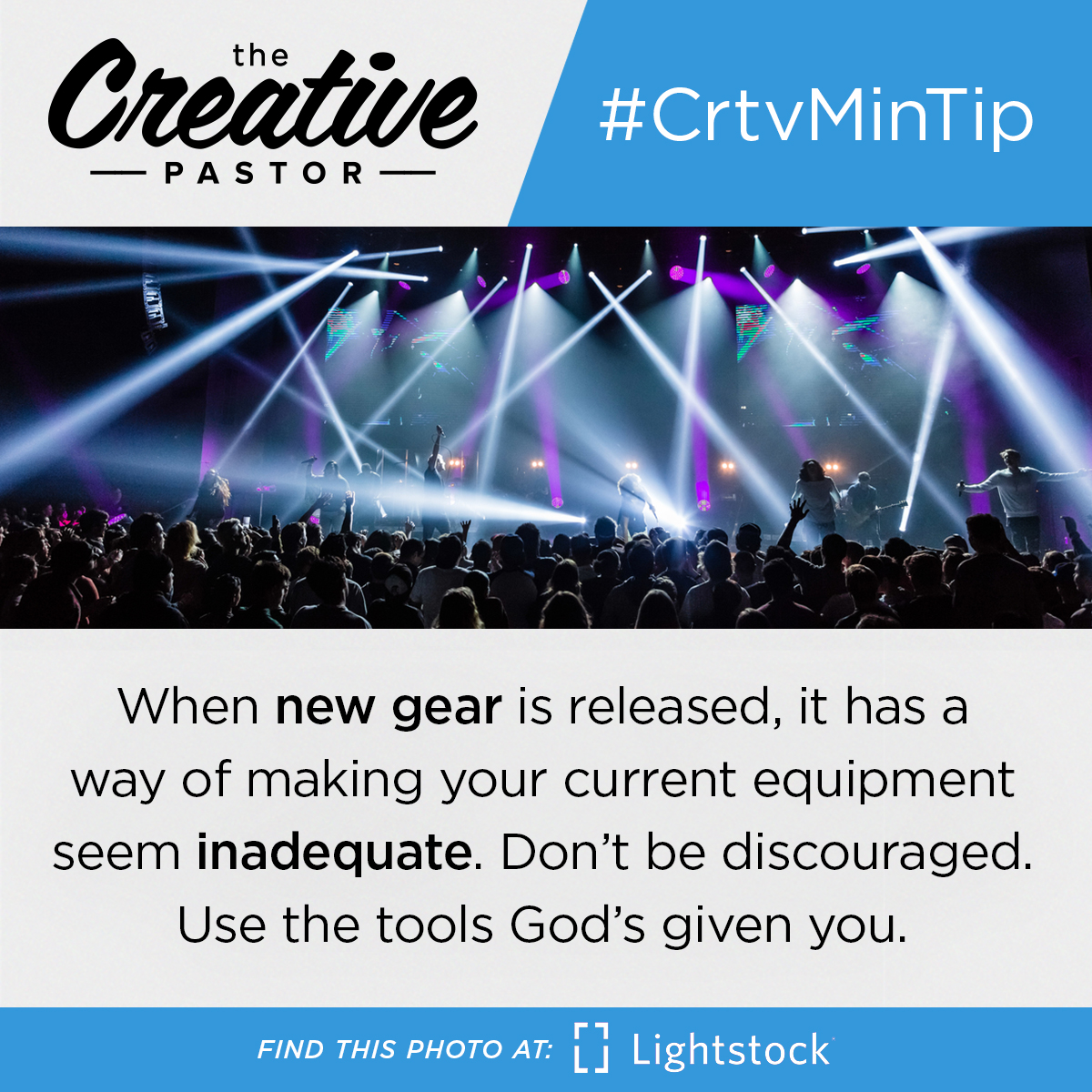 When new gear is released, it has a way of making your current equipment seem inadequate. Don't be discouraged. Use the tools God's given you.