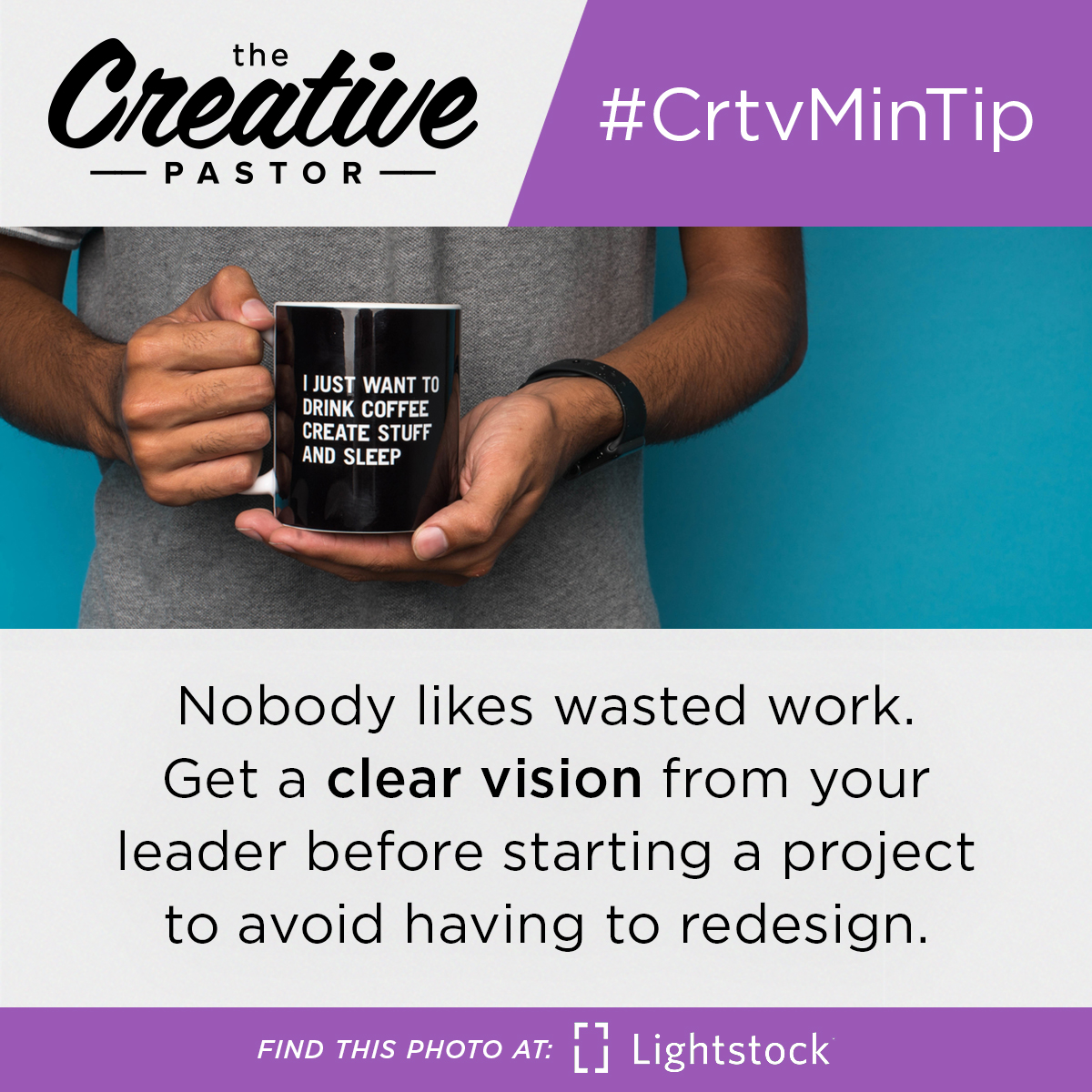 #CrtvMinTip: Nobody likes wasted work. Get a clear vision from your leader before starting a project to avoid having to redesign.