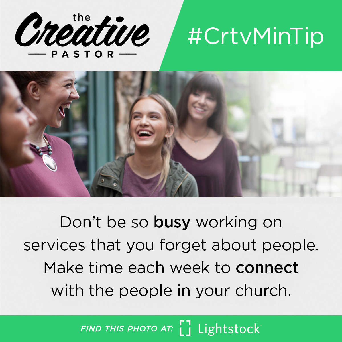 #CrtvMinTip: Don't be so busy working on services that you forget about people. Make time each week to connect with the people in your church.