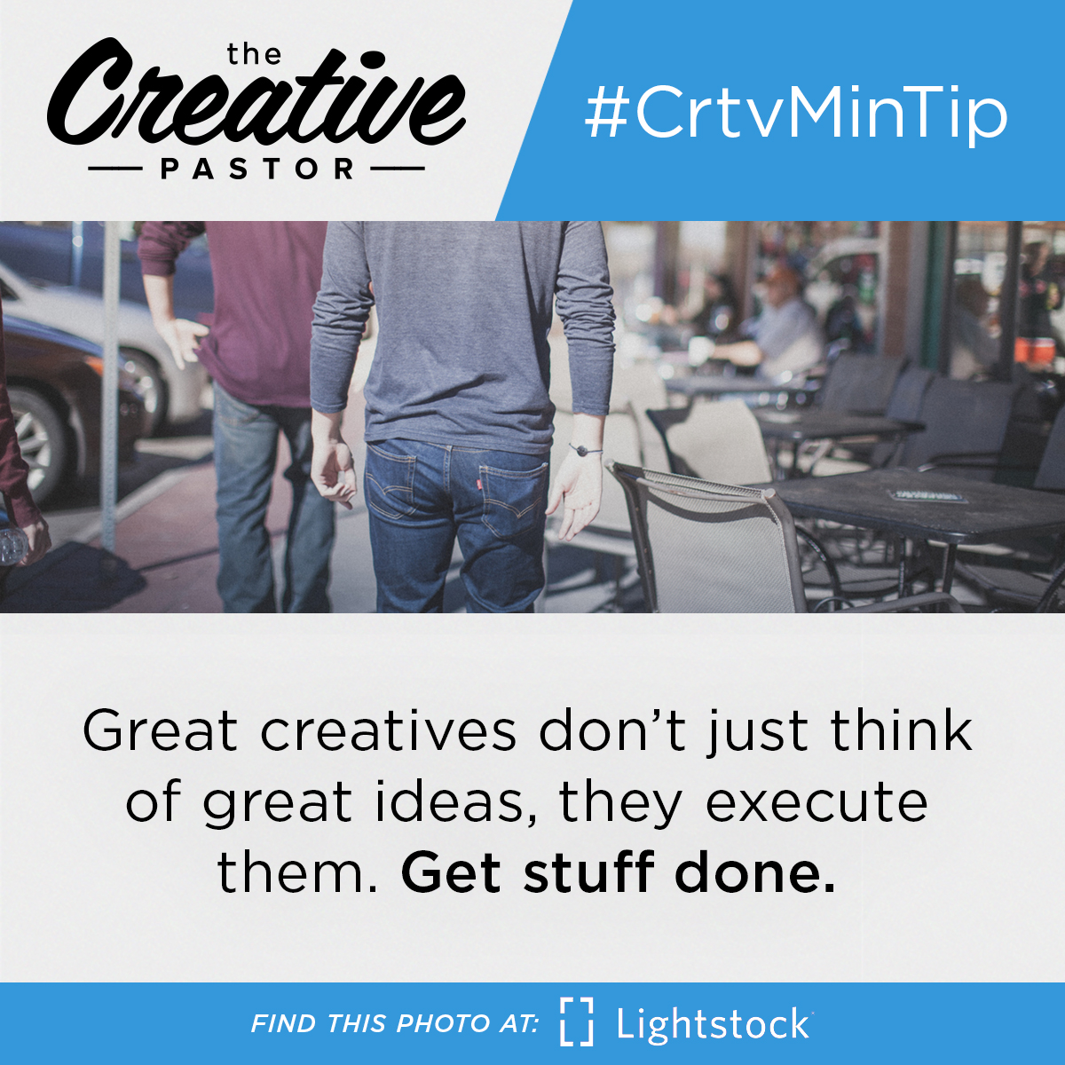 #CrtvMinTip: Great creatives don't just think of great ideas, they execute them. Get stuff done.