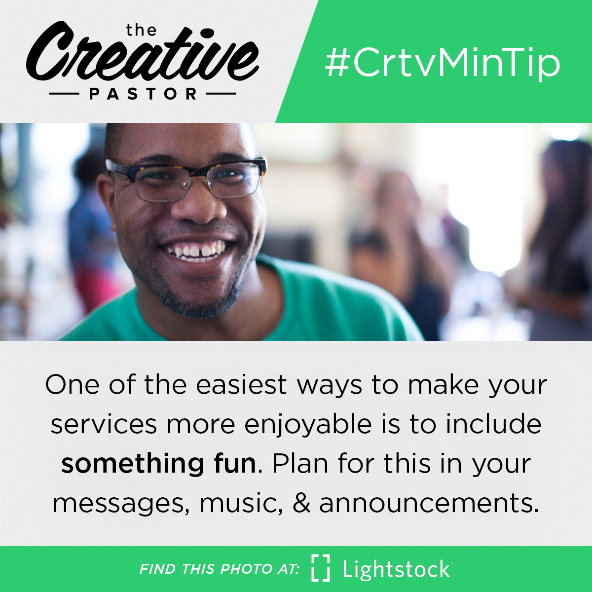 #CrtvMinTip: One of the easiest ways to make your services more enjoyable is to include something fun. Plan for this in your messages, music, and announcements.