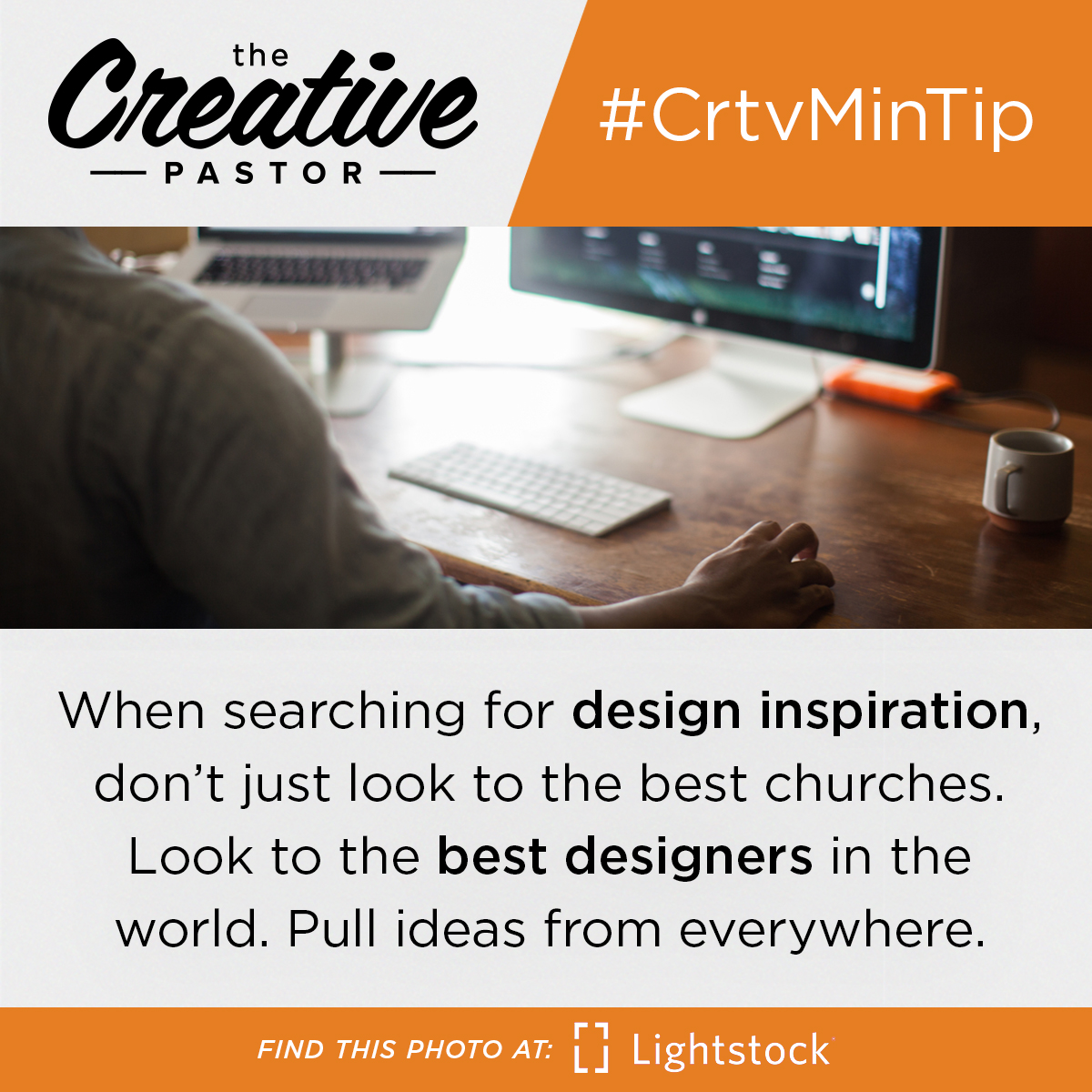 #CrtvMinTip: When searching for design inspiration, don't just look to the best churches. Look to the best designers in the world. Pull ideas from everywhere.