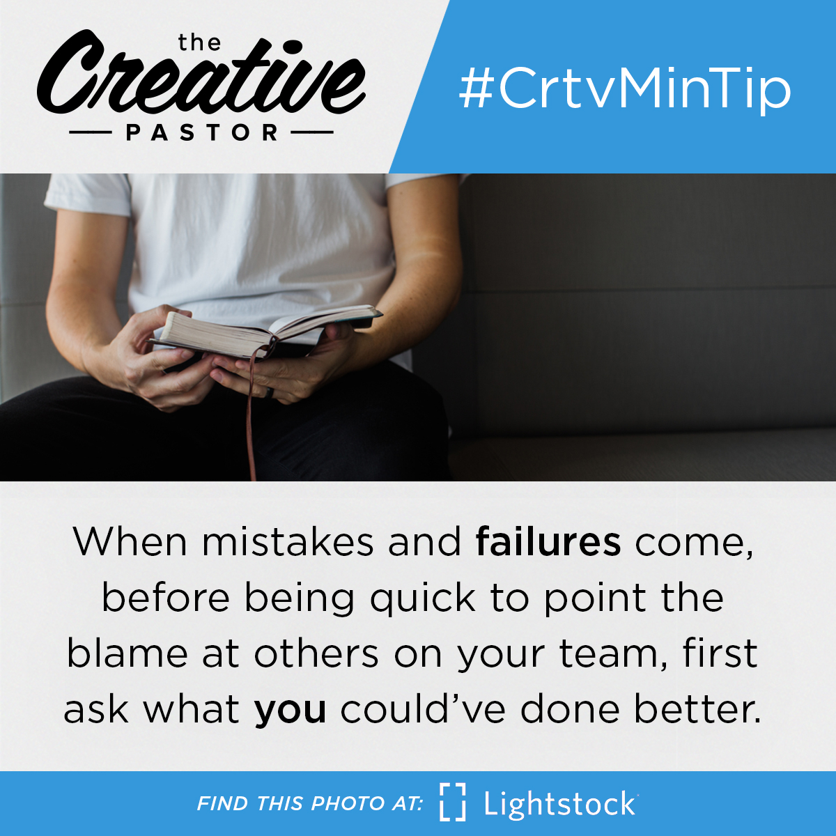 #CrtvMinTip: When mistakes and failures come, before being quick to point the blame at others on your team, first ask what you could've done better.