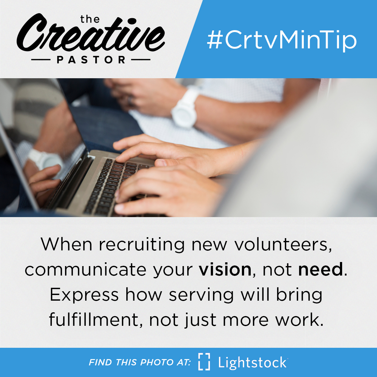 #CrtvMinTip: When recruiting new volunteers, communicate your vision, not need. Express how serving will bring fulfillment life, not just more work.