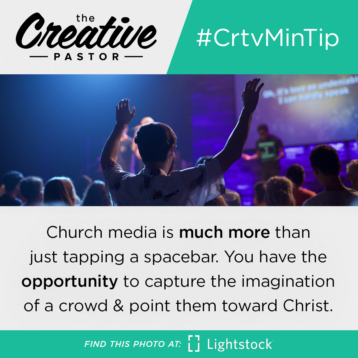 #CrtvMinTip: Church media is much more than just tapping a spacebar. You have the opportunity to capture the imagination of a crowd and point them toward Christ.