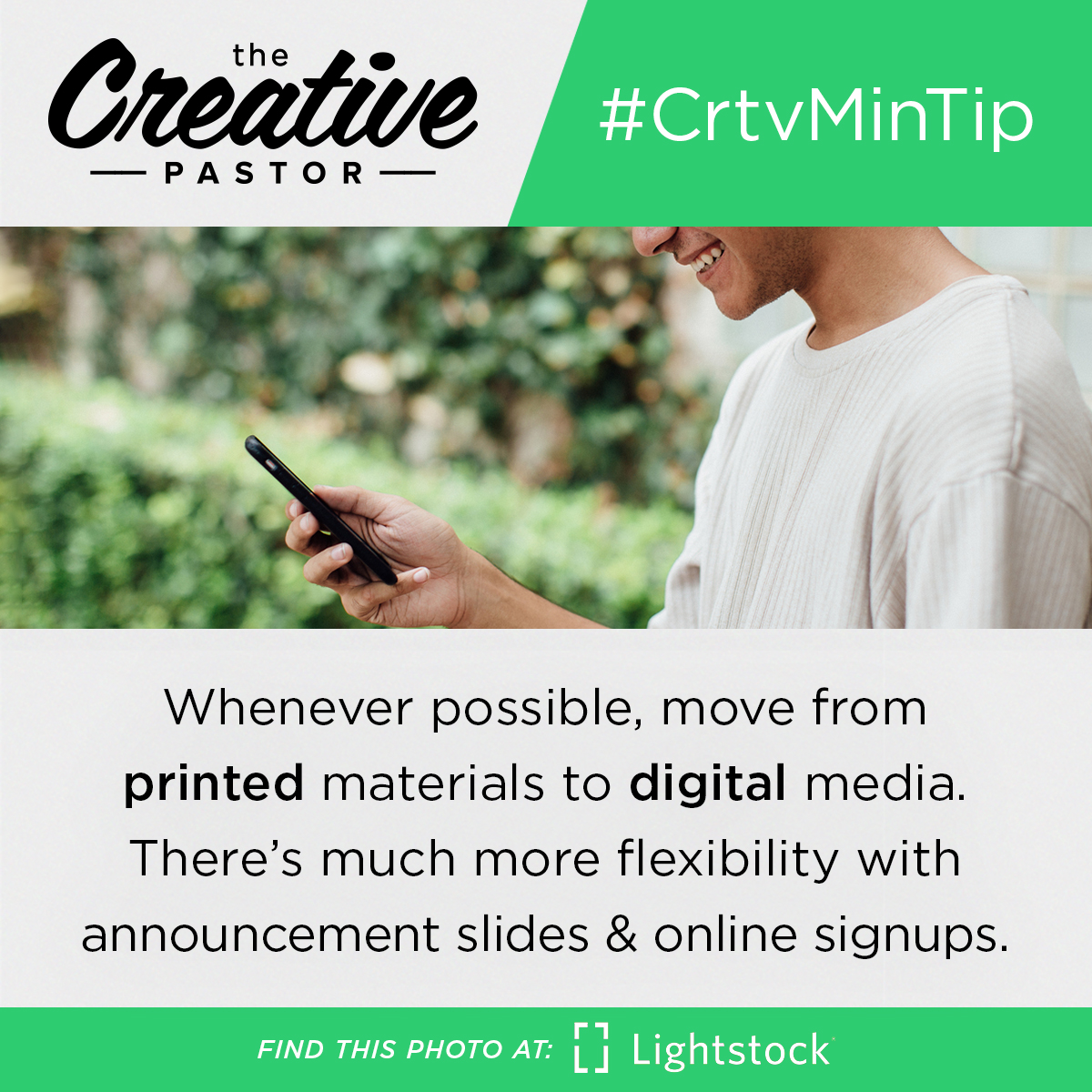 #CrtvMinTip: Whenever possible, move from printed materials to digital media. There's much more flexibility with announcement slides and online signups.