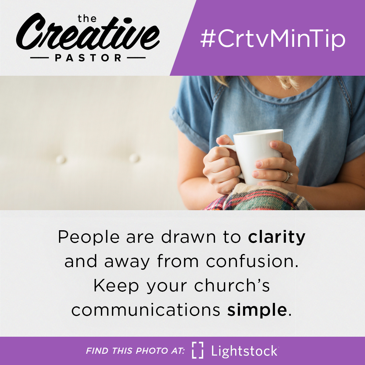 #CrtvMinTip: People are drawn to clarity and away from confusion. Keep your church's communications simple.