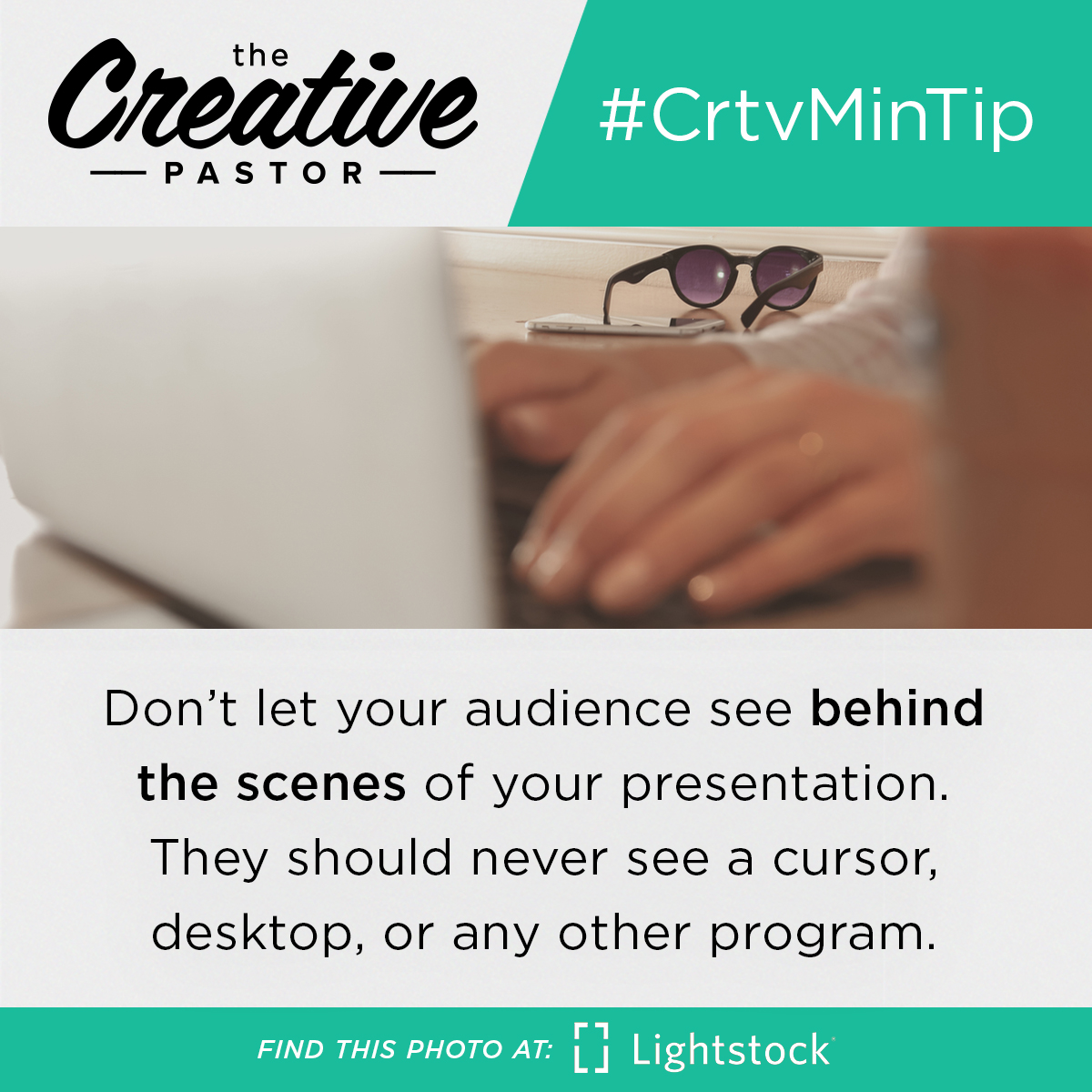 #CrtvMinTip: Don't let your audience see behind the scenes of your presentation. They should never see a cursor, desktop, or any other program.