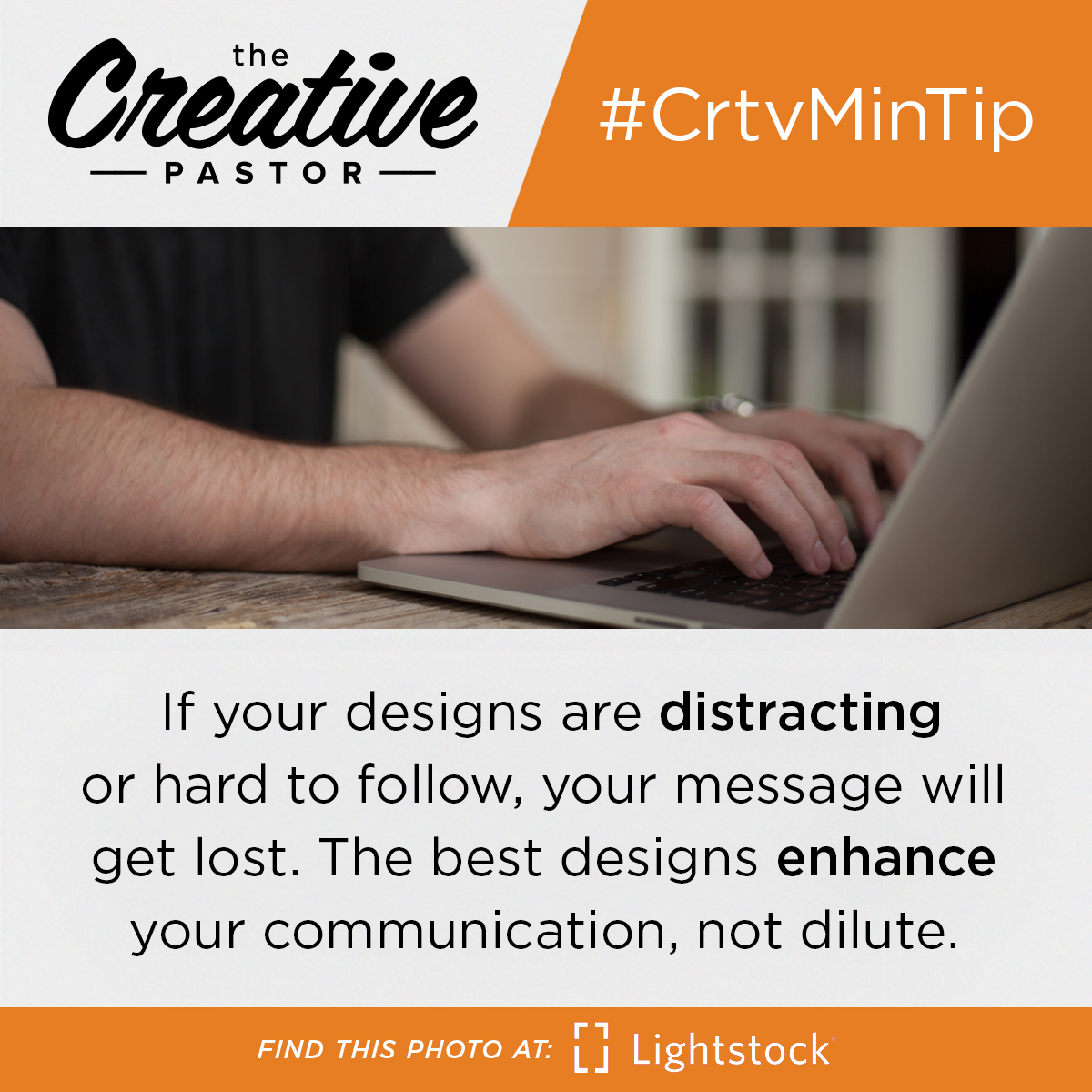 #CrtvMinTip: If your designs are distracting or hard to follow, your message will get lost. The best designs enhance your communication, not dilute.