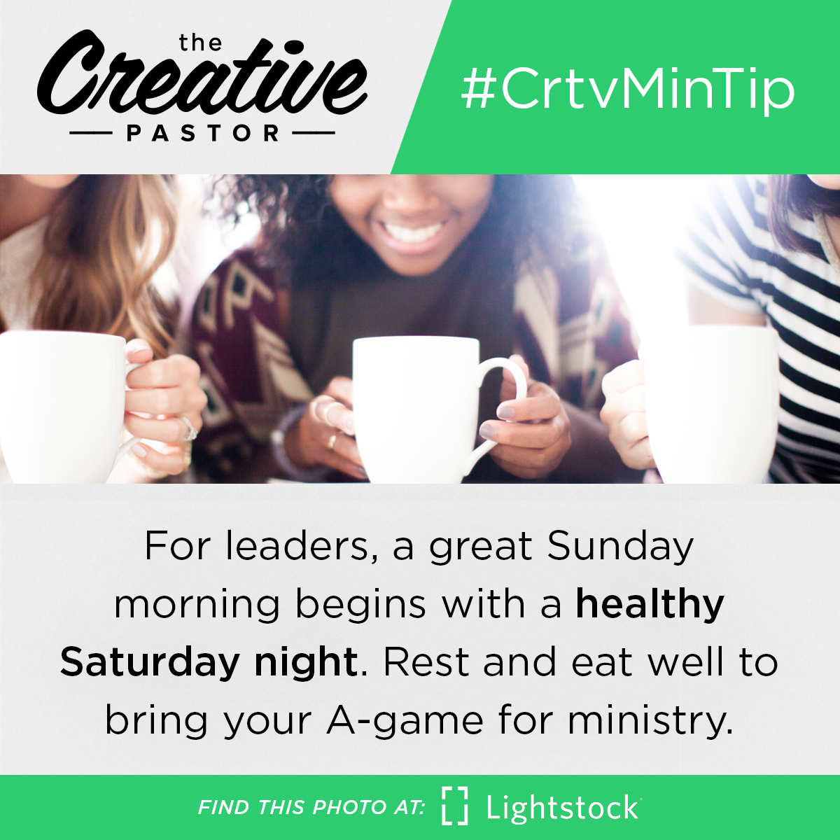 #CrtvMinTip: For leaders, a great Sunday morning begins with a healthy Saturday night. Rest and eat well to bring your A-game for ministry.