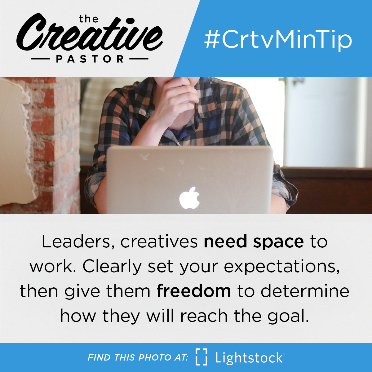 #CrtvMinTip: Leaders, creatives need space to work. Clearly set your expectations, then give them freedom to determine how they will reach the goal.