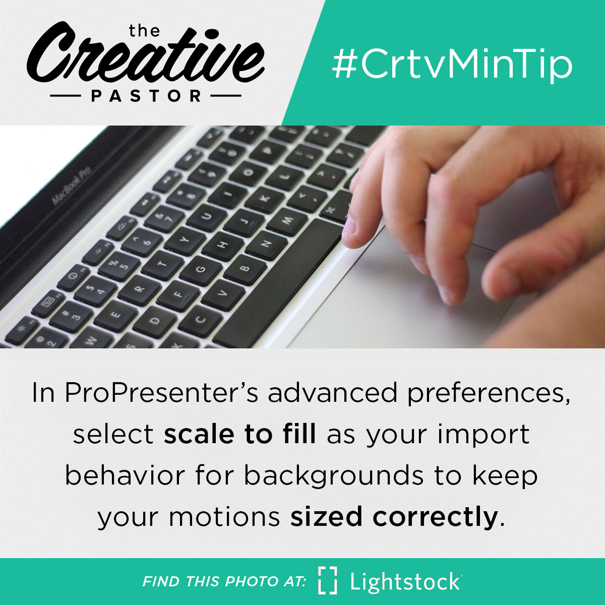 #CrtvMinTip: In ProPresenter's advanced preferences, select scale to fill as your import behavior for backgrounds to keep your motions sized correctly.